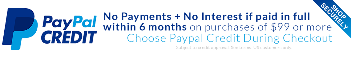 USE PAYPAL CREDIT @ CHECKOUT